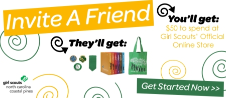 Girl Scouts - NC Coastal Pines Invite a Friend Promotion